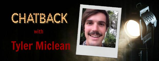 Chatback with Tyler Miclean