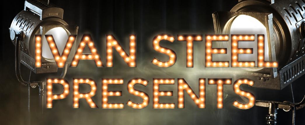 Ivan Steel Presents